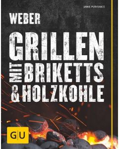 Webers Grillen mit Briketts & Holzkohle